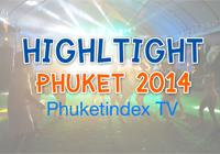 Highlight Phuket 2014 : Phuketindex TV