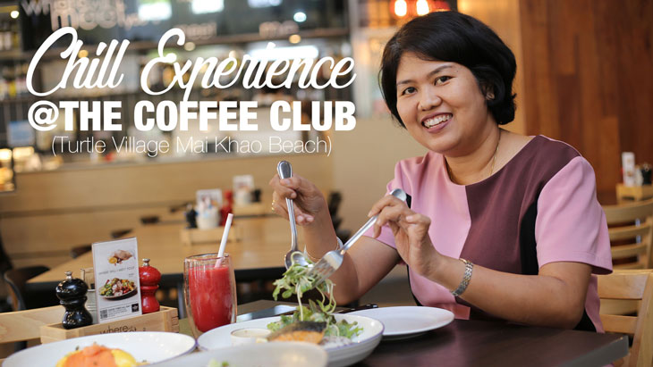 Chill experience at THE COFFEE CLUB (Turtle Village Mai Khao Beach)