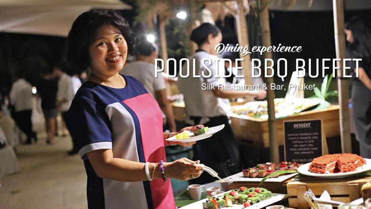 Dining experience - POOLSIDE BBQ BUFFET at Silk Restaurant & Bar, Phuket