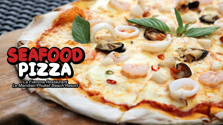 Seafood Pizza (ซีฟู้ดพิซซ่า) @La Fiamma Restaurant, Le Méridien Phuket Beach Resort