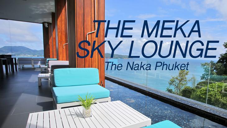 The Meka Sky Lounge, The Naka Phuket