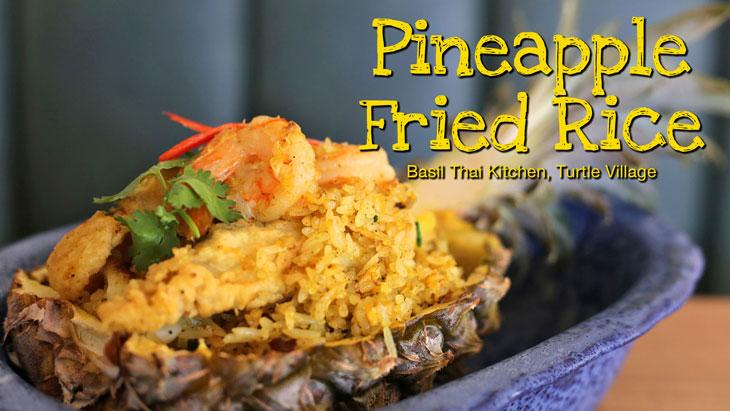 Pineapple Fried Rice - Basil Thai Kitchen, Turtle Village